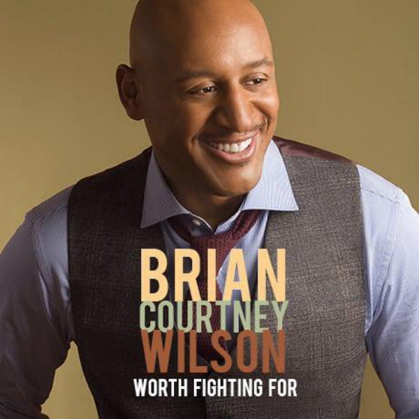 brian-courtney-wilson-worth-fighting-for