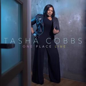 tasha cobbs - one place live
