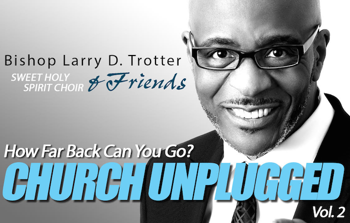 Bishop Larry Trotter - How Far Back Can You Go