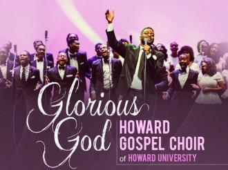 the howard gospel choir - glorious god