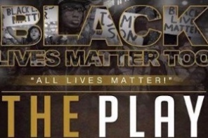 Educational Entertainment: 'Black Lives Matter Too-All Lives Matter' Stage Play Offers Powerful Lesson on Black History