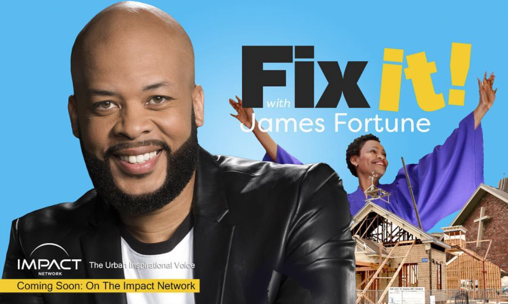 james-fortune-fix-it-impact-network