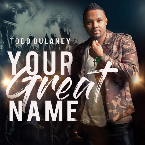 todd-dulaney-your-great-name